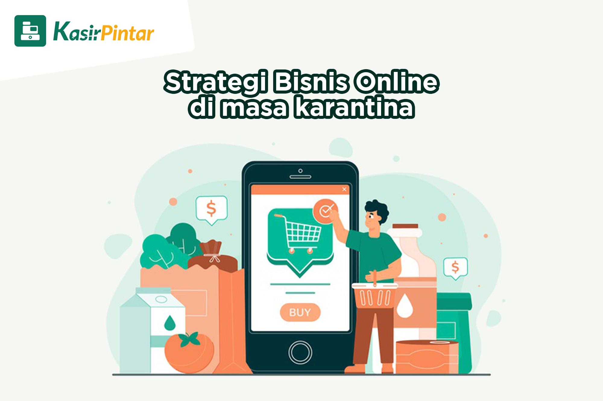 Strategi Bisnis Online di masa karantina - Blog Kasir Pintar
