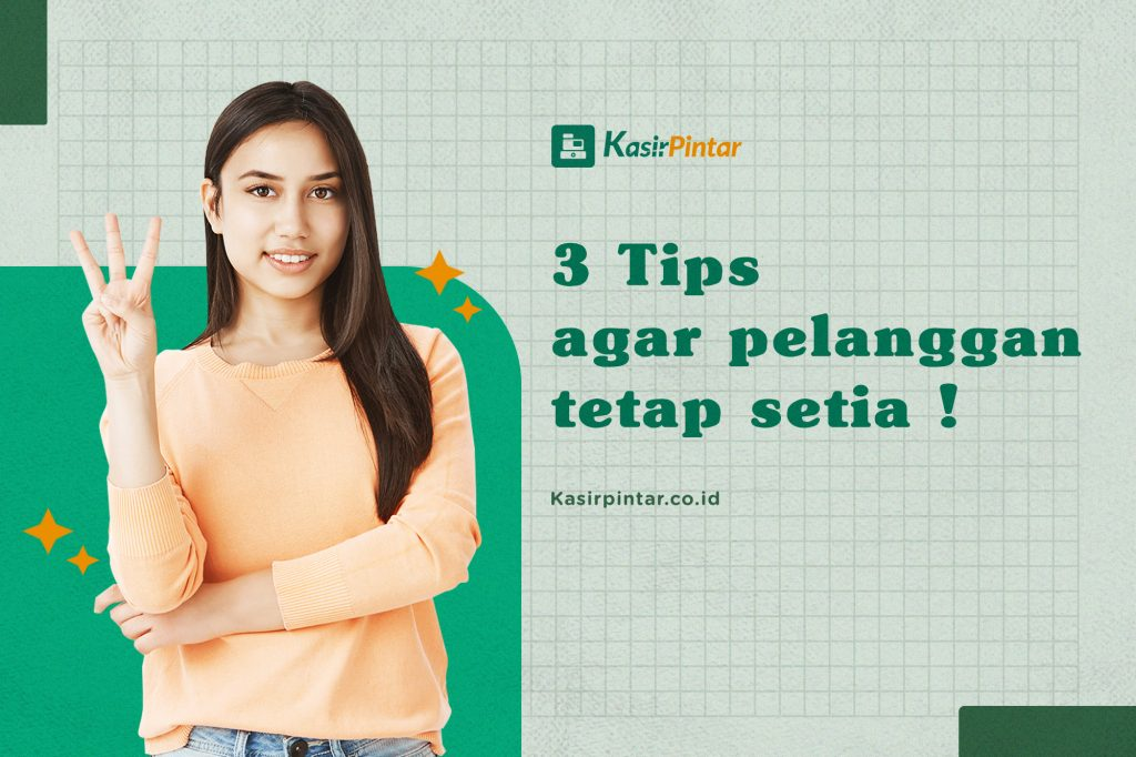3 tips agar pelanggan tetap setia